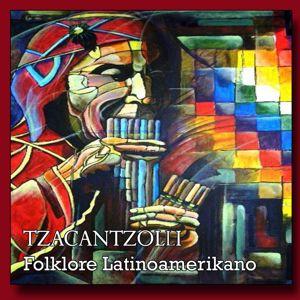 Tzacantzolli: Folklore latinoamericano
