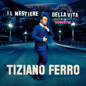 Tiziano Ferro: Il Mestiere Della Vita Urban Vs Acoustic (Special Edition)