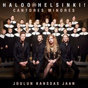 Haloo Helsinki! feat. Cantores Minores: Joulun kanssas jaan