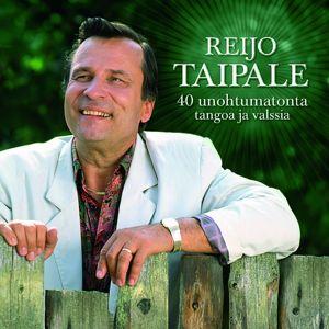 Reijo Taipale: 40 Unohtumatonta Laulua - Tangot & Valssit