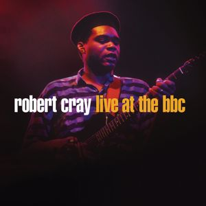 Robert Cray: Robert Cray Live At The BBC