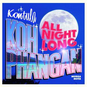 Notkea Rotta: Kontula - Koh Phangan All Night Long