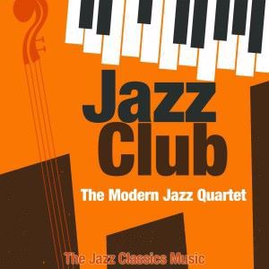 The Modern Jazz Quartet: Jazz Club