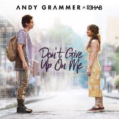 Andy Grammer, R3HAB: Don't Give Up On Me