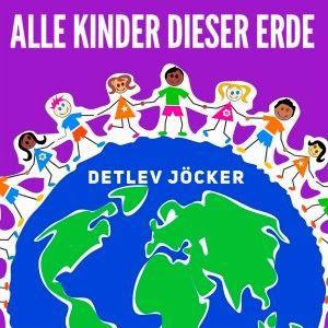 Detlev Jöcker: Alle Kinder dieser Erde
