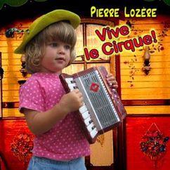 Pierre Lozère: Vive le cirque!