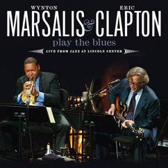 Wynton Marsalis And Eric Clapton: Wynton Marsalis And Eric Clapton Play The Blues Live From Jazz At Lincoln Center
