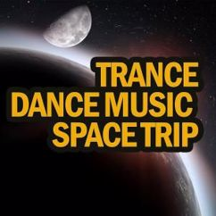 Various Artists: Trance Dance Music Space Trip