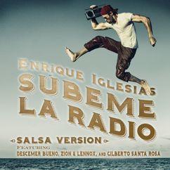Enrique Iglesias feat. Gilberto Santa Rosa, Descemer Bueno and Zion & Lennox: SUBEME LA RADIO (Salsa Remix)