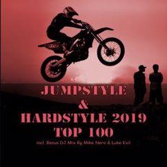 Various Artists: Jumpstyle & Hardstyle 2019 Top 100 (Incl. Bonus DJ Mix by Mike Nero & Luke Evil)