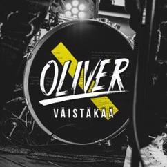 Oliver: Väistäkää