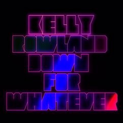 Kelly Rowland, The WAV.s: Down For Whatever