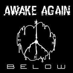 Awake Again: Below