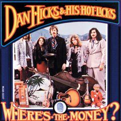 Dan Hicks & His Hot Licks: Where's The Money