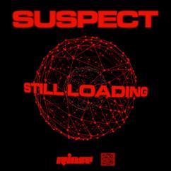 Suspect: Still Loading