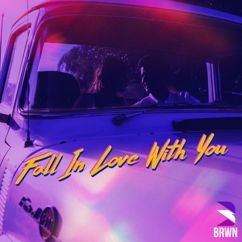 Brwn: Fall In Love With You