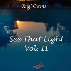 Angi Owens: See That Light, Vol. II