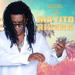 Mayito Rivera: Maestros of Cuba