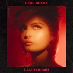 Bebe Rexha: Last Hurrah
