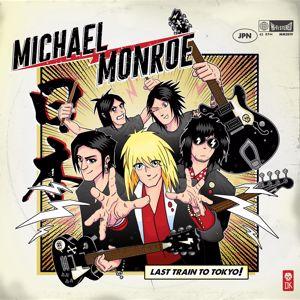 Michael Monroe: Last Train To Tokyo