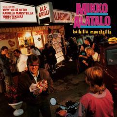 Mikko Alatalo: Kaikilla mausteilla