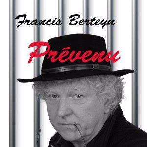 Francis Berteyn: Prévenu