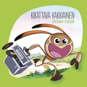 Kikattava Kakkiainen: Juostaan diskoon!