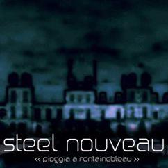 Steel Nouveau: Pioggia a Fontainebleau