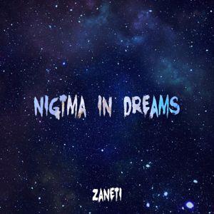 ZANETI: Nigtma in Dreams