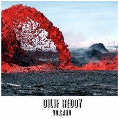 Dilip Reddy: Volcano