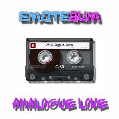 Emotegum: Analogue Love