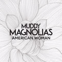 Muddy Magnolias: American Woman