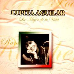 Lupita Aguilar: La Mujer De Tu Vida (Remastered)