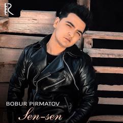 Bobur Pirmatov: Sen-Sen