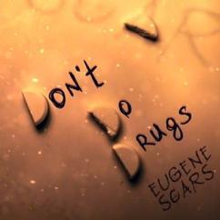 Eugene Scars: Don't Do Drugs