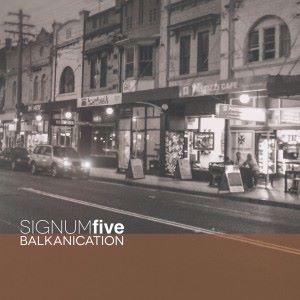 Signum Five: Balkanication