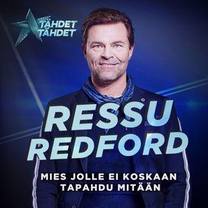 Ressu Redford: Mies Jolle Ei Koskaan Tapahdu Mitään