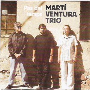 Martí Ventura Trio: Pas del Temps