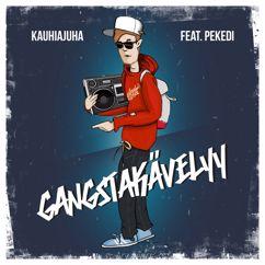 KauhiaJuha feat. Pekedi: Gangstakävelyy