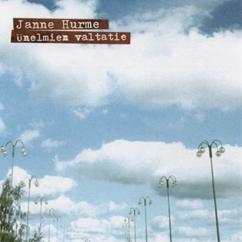 Janne Hurme: Unelmien valtatie