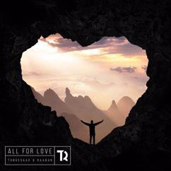 Tungevaag & Raaban, Richard Smitt: All For Love