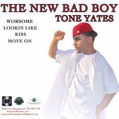 Tone Yates: The New Bad Boy