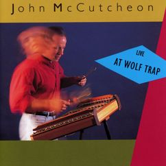 John McCutcheon: The Hours After / Lonesome John / Reel A Bouche / Leather Britches (Medley / Live At The Barns Of Wolf Trap / 1990 & 1991)