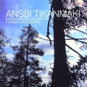Anssi Tikanmäki: Maisemakuvia Suomesta / Finnish Landscapes