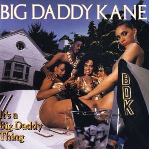 Big Daddy Kane: It's A Big Daddy Thing