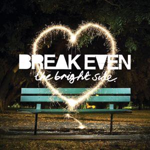 Break Even: The Bright Side