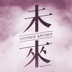Another Kitchen: The Future