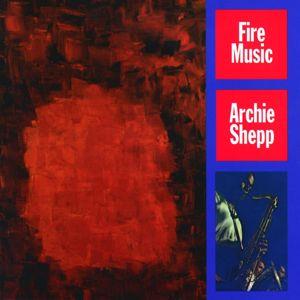 Archie Shepp: Fire Music