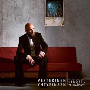 Vesterinen yhtyeineen: Kirottu Yksinäisyys