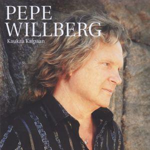 Pepe Willberg: Kaukaa kaipaan